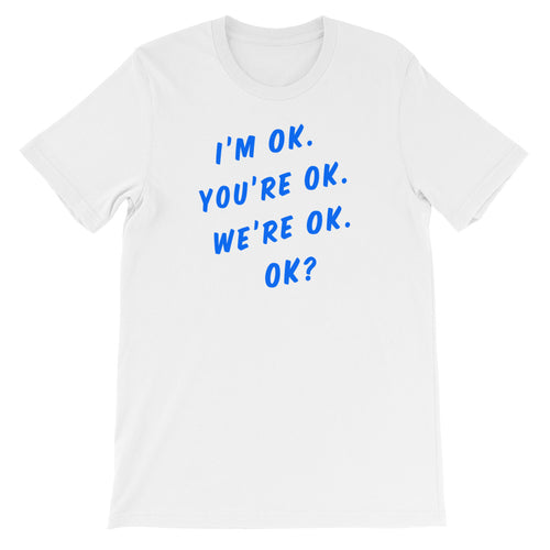 We're OK Adult Tee
