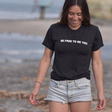 'BE FREE TO BE YOU' Tee (Unisex)