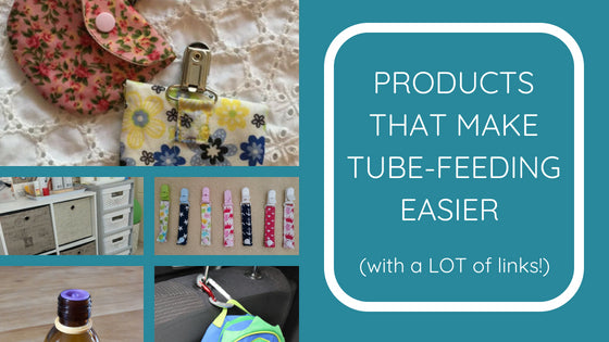 Products that make tube-feeding easier - with a LOT of links!