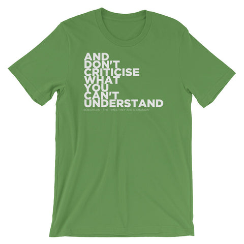 and dont criticise what you can understand bob dylan t shirt