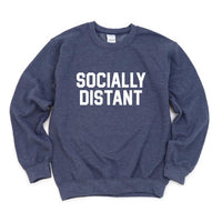Socially Distant Sweatshirt - 1 left - Small Only