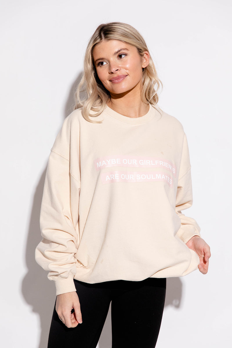 MAYBE OUR GIRLFRIENDS ARE OUR SOULMATES SWEATSHIRT IN TAN