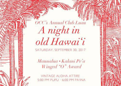 OCC'S ANNUAL CLUB LUAN: A NIGHT IN OLD HAWAI'I