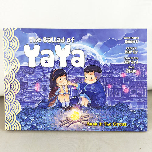 The Ballad of Yaya Book 2: The Circus. Manga by Jean-Marie Omont, Patricia Marty, Charlotte Girard and Golo Zhao.