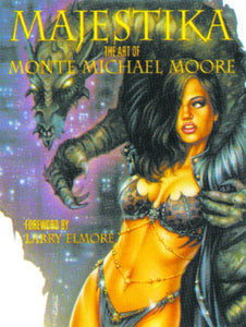 Majestika Art Of Monte Moore Hardcover Book
