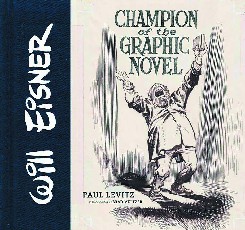 Will Eisner Champion Of The Graphic Novel Hardcover