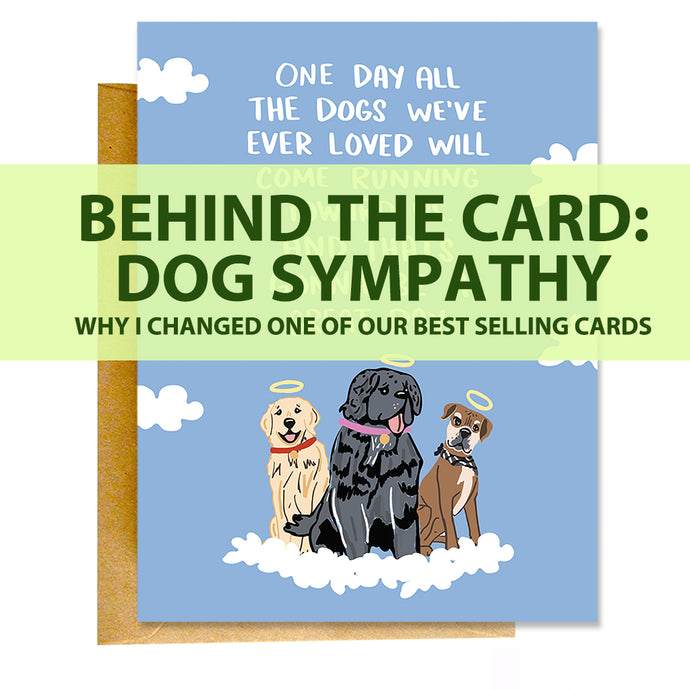 Behind The Card: Dog Sympathy