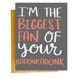 I'm The Biggest Fan of Your Badonkadonk
