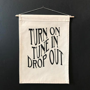 Wall Hanging Turn On Tune In Drop Out