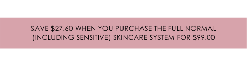 Save on the full skincare system!