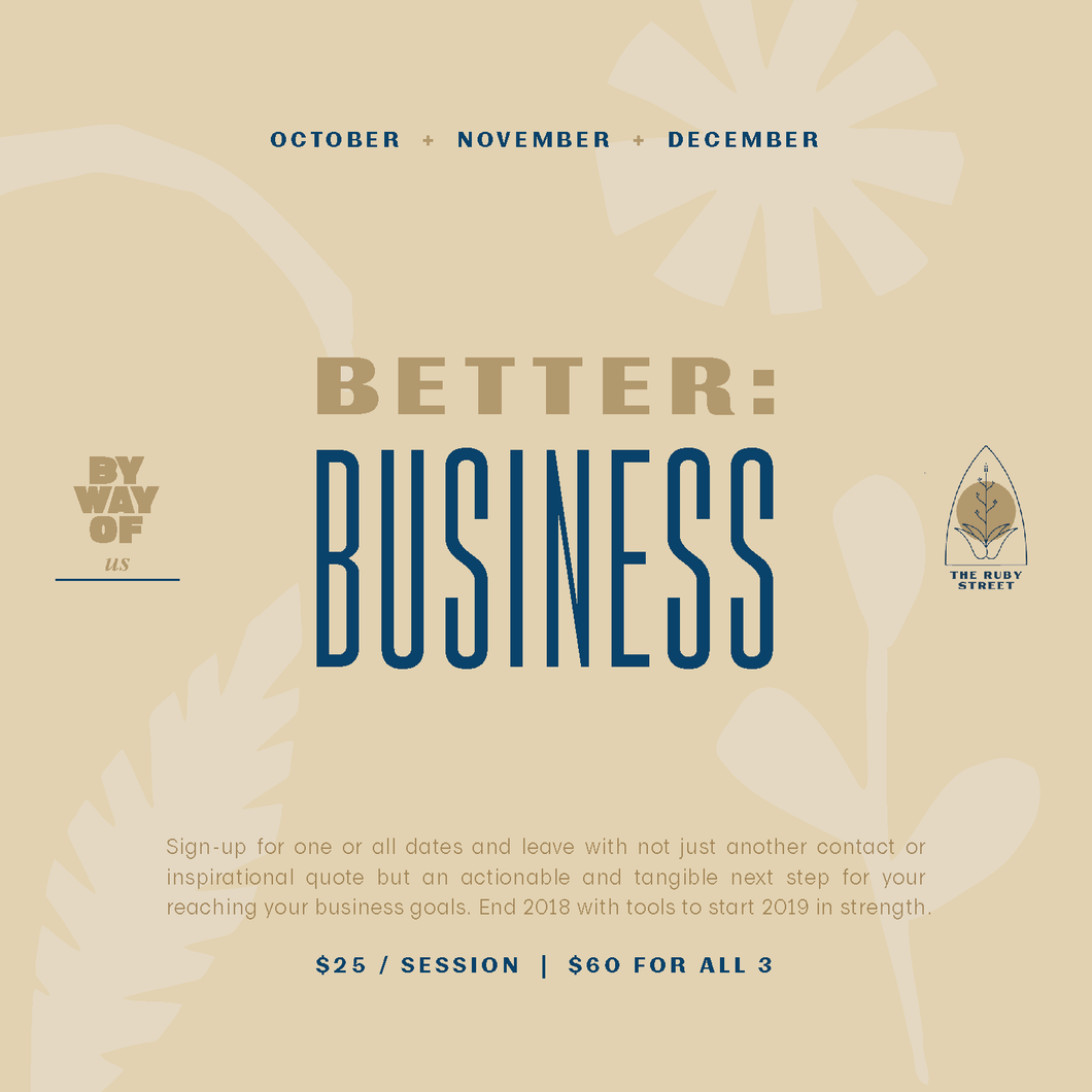 BETTER: Business // A series on how to better your business
