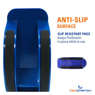 ProStretch The Original Calf and Foot Stretcher has an anti-slip surface. It comes with slip resistant pads that keep ProStretch in place while in use.