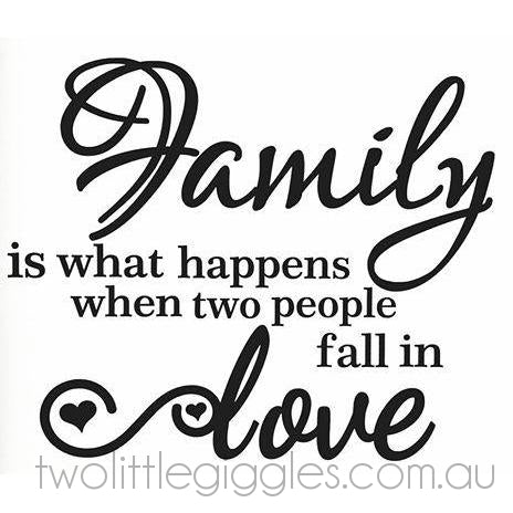 Family is what happens - Two Little Giggles