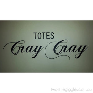 Totes Cray Cray - Two Little Giggles