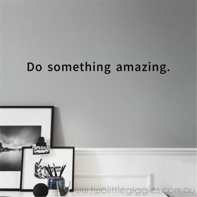 Do something amazing - Two Little Giggles