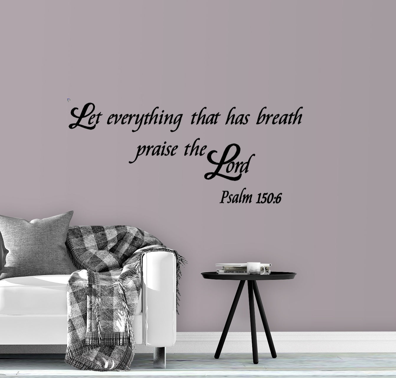 Let everything that has breath Psalm 150:6