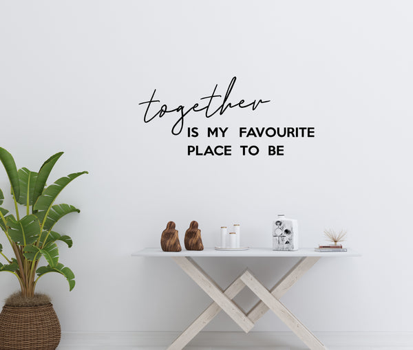 Together is my favourite place