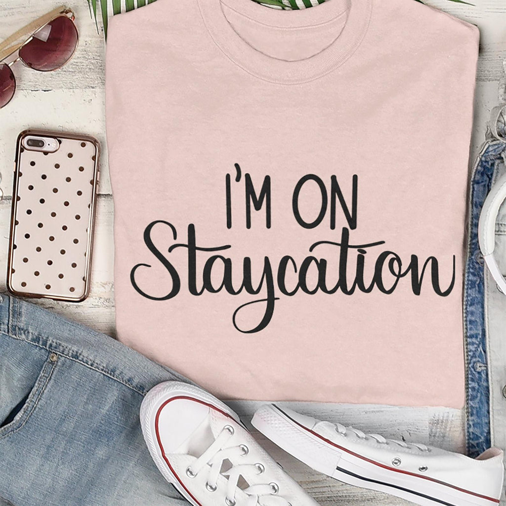 Cut File - I'm On Staycation