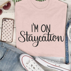 staycation shirt svg