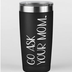 go ask your mom tumbler cut file