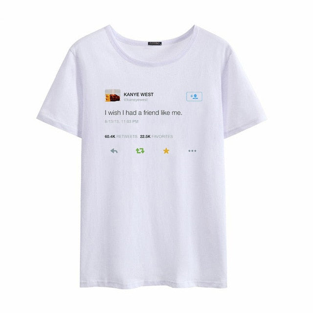 Friend Like Kanye T-shirt