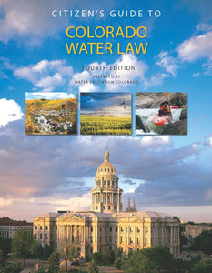Citizen's Guide to Colorado Water Law, 4th edition