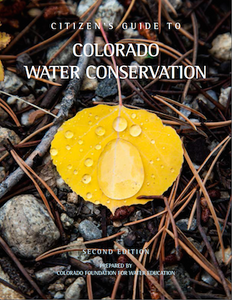 Citizen's Guide to Colorado Water Conservation, 2nd edition