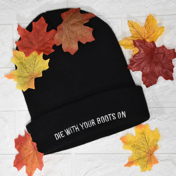 Die With Your Boots On Embroidered Beanie