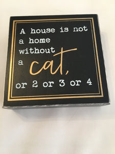 "Collins ""A House Is Not A Home Without A Cat"" Sign"