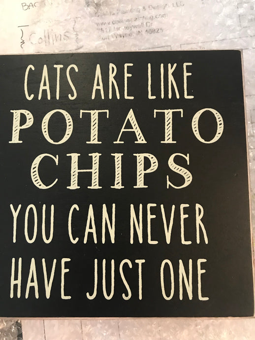 "Collins ""Cats are Like Potato Chips"" Sign"