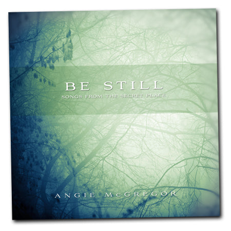 Be Still - Angie McGregor