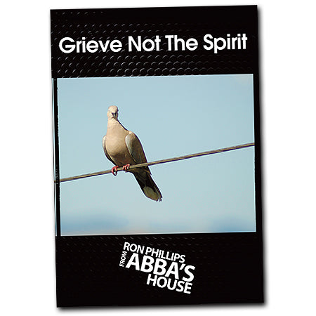 Grieve Not The Spirit
