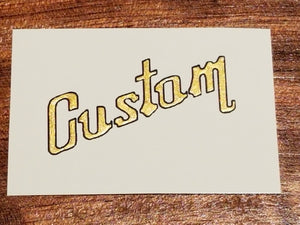 "Custom. The Word ""Custom"" Waterslide Decal for Guitar or Bass. Metallic Color Fills. Hand Painted"