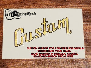 Gibson Style Font, Custom Waterslide Decal. Metallic Hand Painted. 100% Custom. Your Brand.