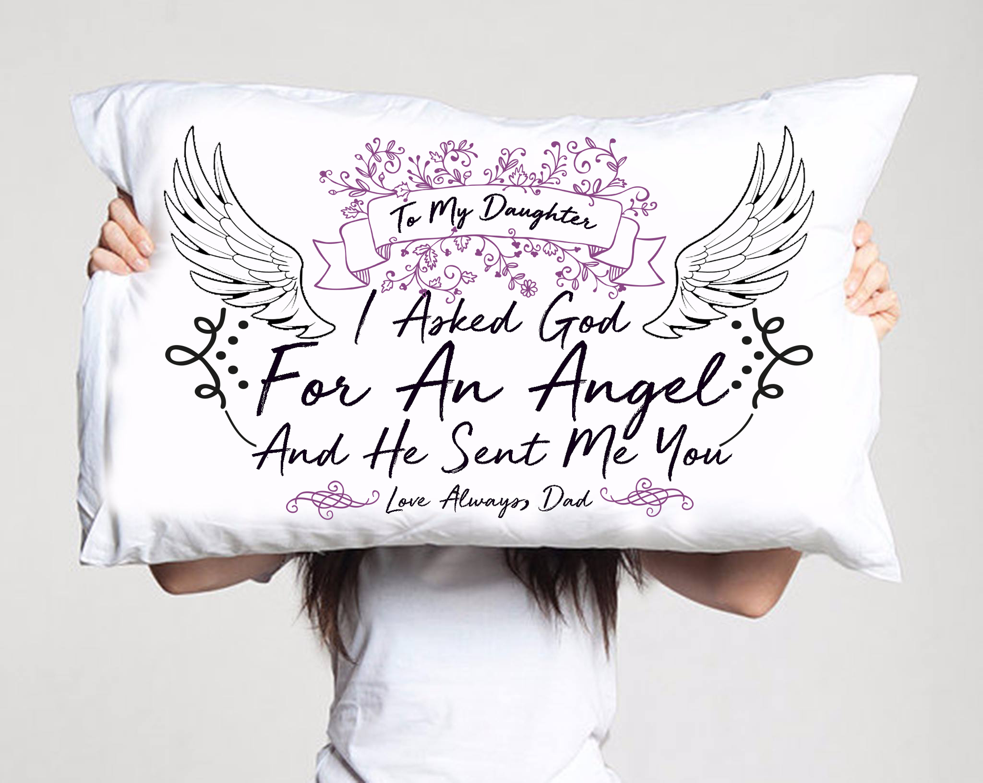 To My Daughter...God Sent Me You Pillow Case