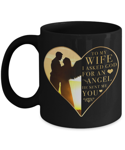 To My Wife - God Sent Me You Mug
