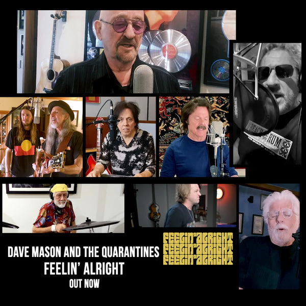 Dave Mason On All-Star Release 'Feelin' Alright', The Power of Live Music & Positivity For Our Times