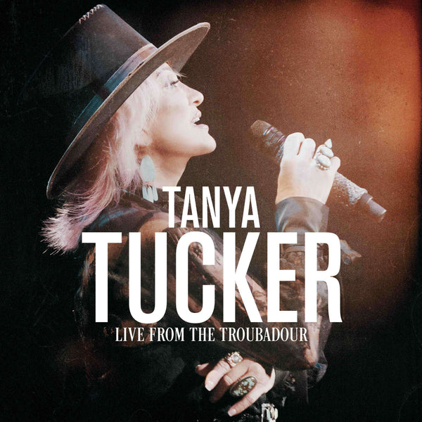 Tanya Tucker's 'Live From The Troubadour' Album Benefits The Historic –  Tower Records