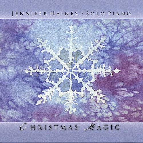 Jennifer Haines: Christmas Magic: Solo Piano