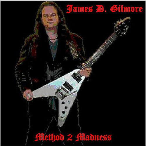 James D. Gilmore: Method 2 Madness