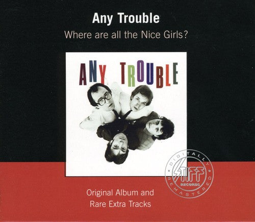 Any Trouble: Where Are All the Nice Girls