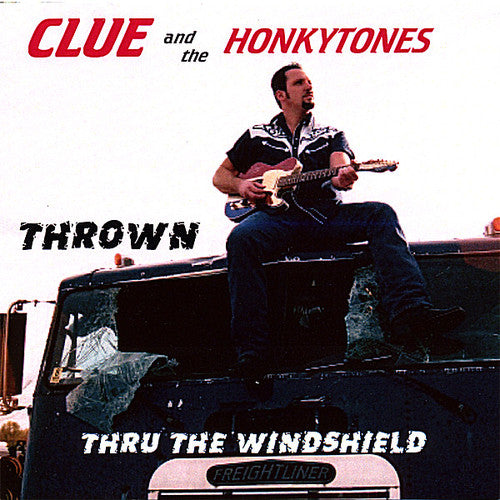Clue and the Honkytones: Thrown Thru the Windshield