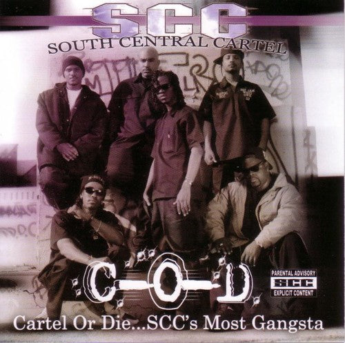 South Central Cartel: Cartel Or Die...SCC's Most Gansta: The Greatest Hits