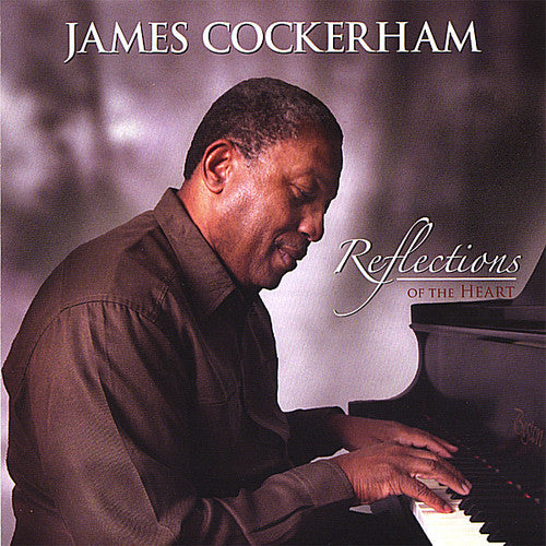 James Cockerham: Reflections of the Heart