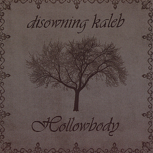 Disowning Kaleb: Hollowbody