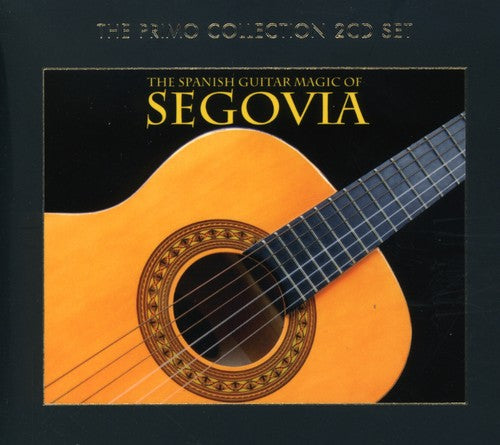 Andrés Segovia: The Spanish Guitar Magic Of Segovia