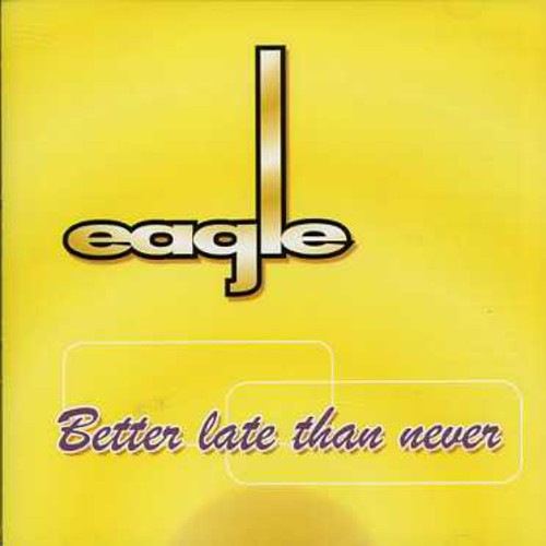 Eagle: Better Late Than Never