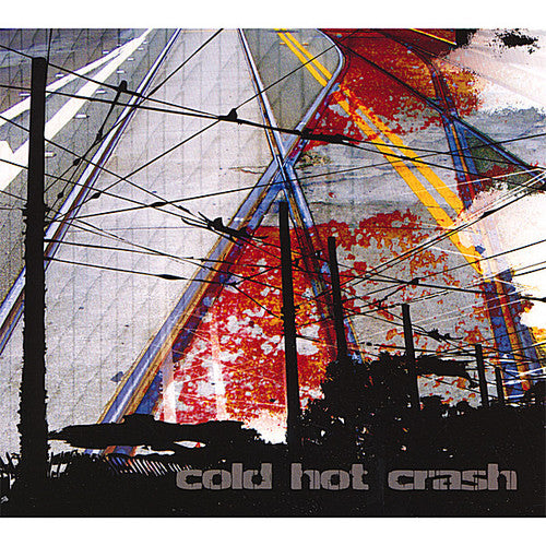 Cold Hot Crash: Cold Hot Crash