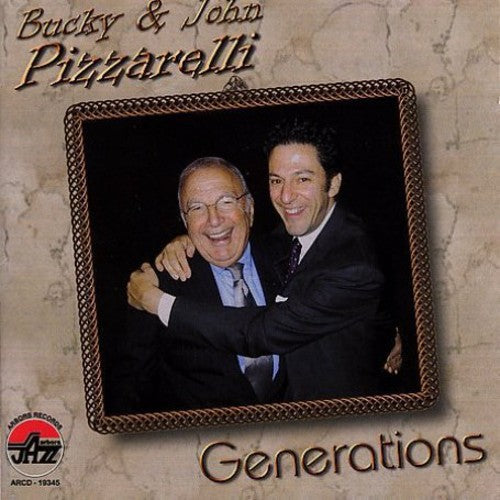 Bucky Pizzarelli & John: Generations