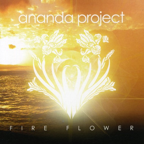 The Ananda Project: Fire Flower